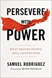 Persevere with Power: What Heaven Starts, Hell