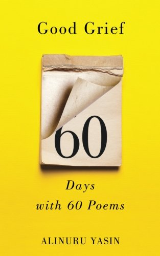 Good Grief: Sixty Days with Sixty Poems
