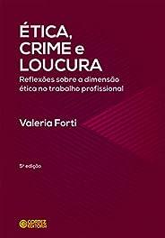 Ética, crime e loucura: reflexões sobre a dimensão ética no trabalho profissional