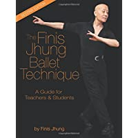 The Finis Jhung Ballet Technique: A Guide for