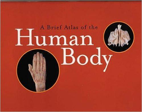 A brief atlas of the human body 9780805353365 medicine health a brief atlas of the human body 3rd edition fandeluxe Gallery