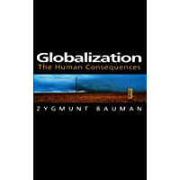 Globalization: The Human Consequences (Themes for the 21st Century) (English Edition)