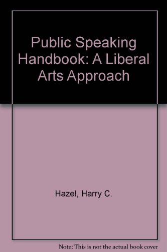 Public Speaking Handbook: A Liberal Arts Approach