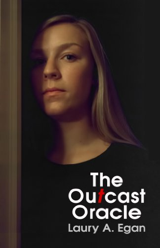 The Outcast Oracle by [Egan, Laury A.]