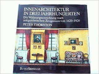 Innenarchitektur Bücher innenarchitektur in drei jahrhunderten amazon de thornton