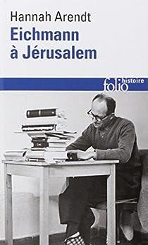 Eichmann à Jérusalem par Arendt