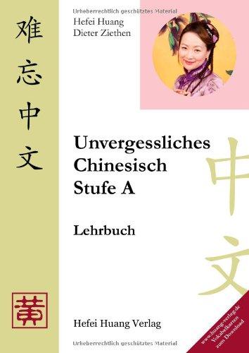 Unvergessliches Chinesisch, Stufe A, Lehrbuch