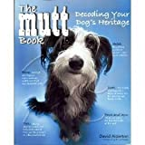 The Mutt Book Decoding Your Dog's Heritage