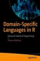 Domain-Specific Languages in R: Advanced Statistical Programming Front Cover