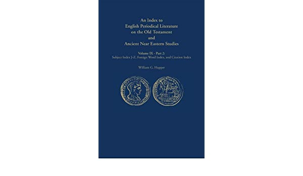 An  Index to English Periodical Literature on the Old Testament and Ancient Near