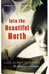 Into the Beautiful North: A Novel Paperback