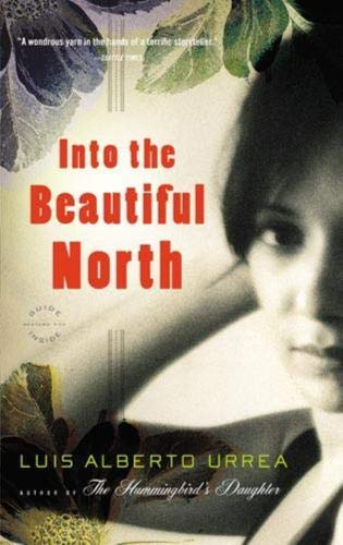 Amazon.com: Into the Beautiful North: A Novel (9780316025263): Urrea, Luis Alberto: Books