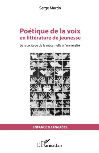 Poétique de la voix en littérature de jeunesse: Le racontage de la maternelle à l'université (French Edition)