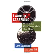 I Wake Up Screening: What to Do Once You've Made That Movie