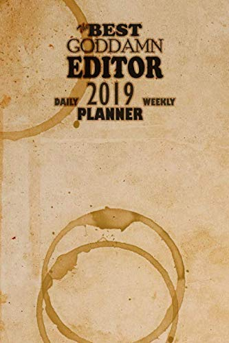 The Best Goddamn Editor Planner: Daily Weekly 2019 Planner