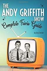 The Andy Griffith Show Complete Trivia Guide: Trivia, Quotes & Little Know Facts Paperback