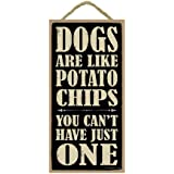 """(SJT94145) Dogs are like potato chips you can't have just one 5"""" x 10"""" wood sign plaque"""
