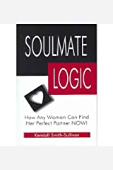 (Soulmate Logic) By Kendall Smith- Sullivan (Author) Paperback on (Jul , 2005) Paperback