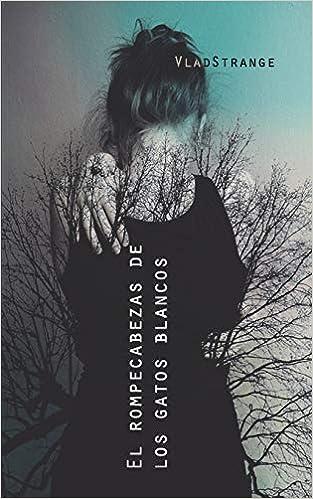El rompecabezas de los gatos blancos (Spanish Edition) (Spanish)