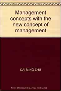 management concepts with the new concept of management dai ming zhu 9787500445654