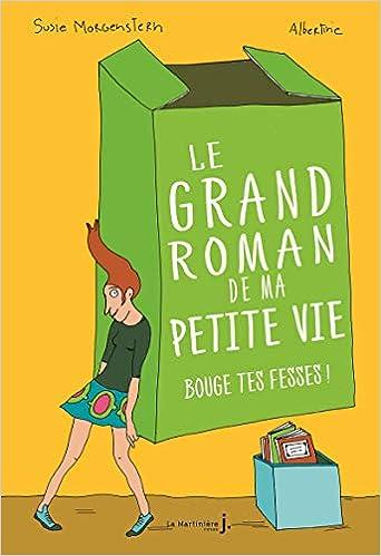 Le Grand roman de ma petite vie - tome 2 Bouge tes fesses ! (2)