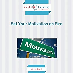 Set Your Motivation on Fire