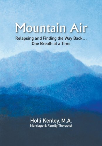 Mountain Air: Relapsing and Finding the Way Back... One Breath at a Time (New Horizons in Therapy)
