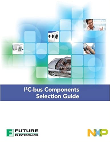 NXP I2C-bus Components Selection Guide: Nxp Semiconductors