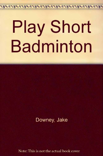 Play Short Badminton (Jake Plays Ball)