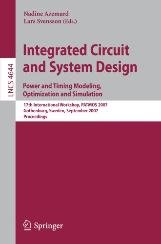Integrated Circuit and System Design. Power and Timing Modeling, Optimization and Simulation: 17th International Workshop, PATMOS 2007, Gothenburg, ... (Lecture Notes in Computer Science) by Brand: Springer