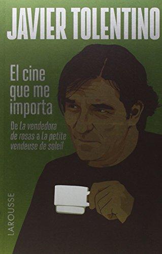 Descargar Libro El Cine Que Me Importa Javier Tolentino