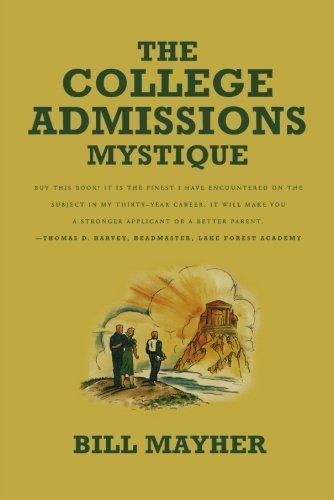 The College Admissions Mystique by Bill Mayher (1998-01-30)