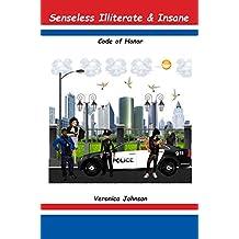 Senseless Illiterare & Insane: Code of Honor