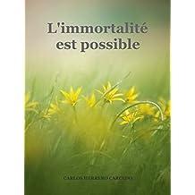 L'IMMORTALITÉ EST POSSIBLE (French Edition)