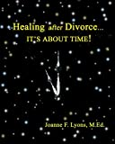 Healing after Divorce...: It's About Time!