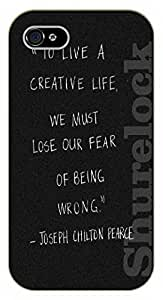 iPhone 5 / 5s To live a creative life, we must lose our fear of being wrong. Joseph Chilton Pearce - black plastic case / Life Quotes