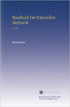 Handbuch Der Rationellen Mechanik: V. 3 All