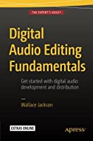 Digital Audio Editing Fundamentals Front Cover