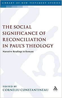 Book The Social Significance of Reconciliation in Paul's Theology: Narrative Readings in Romans (The Library of New Testament Studies)