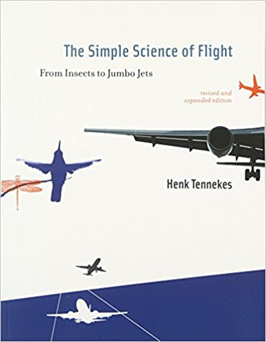 The Simple Science Of Flight From Insects To Jumbo Jets The Mit Press Revised And Expanded Edition Edition