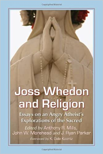 com joss whedon and religion essays on an angry atheist s  com joss whedon and religion essays on an angry atheist s explorations of the sacred 9780786472901 anthony r mills john w morehead