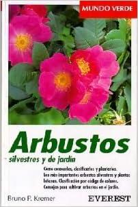 Descarga gratuita de libros completos Arbustos silvestres y de jardín: Cómo conocerlos, clasificarlos y plantarlos. (Mundo verde) PDF