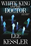 White King and the Doctor, Lee Kessler, 1411634004