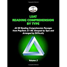 LSAT Reading Comprehension by Type, Volume 2: All 80 Reading Comprehension Passages from PrepTests 21-40, Grouped...