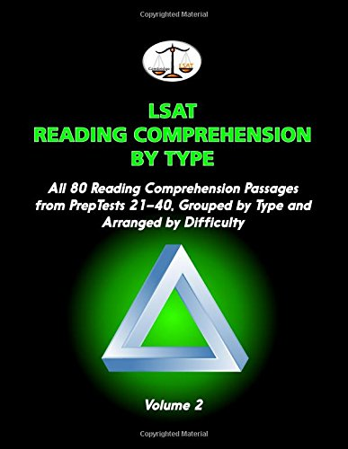 LSAT Reading Comprehension by Type, Volume 2: All 80 Reading Comprehension Passages from PrepTests 21-40, Grouped by Type and Arranged by Difficulty (Cambridge LSAT)