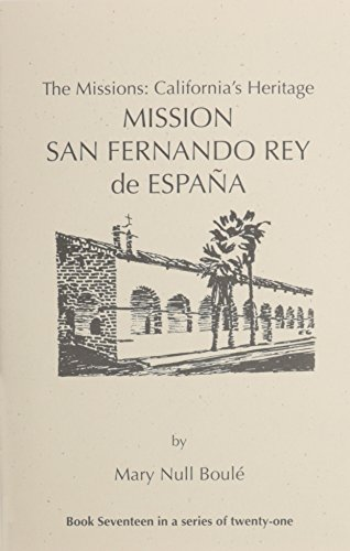 The Missions: California's Heritage : Mission San Fernando Rey De Espana