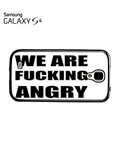 We Are Fu*king Angry Riot Protest Mobile Cell Phone Case Samsung Galaxy S4 White