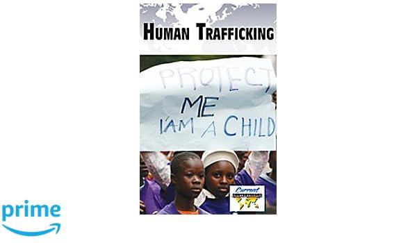 Human Trafficking (Current Controversies): Debra A. Miller ...