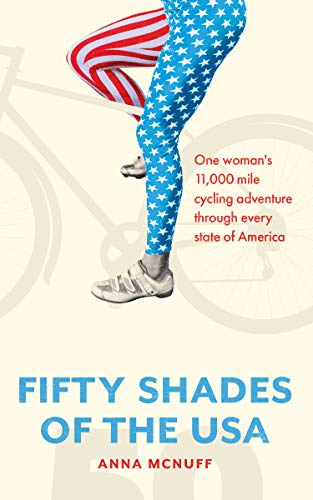 50 Shades Of The USA: One woman's 11,000 mile cycling adventure through every state of America ()
