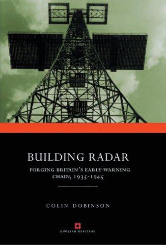 Read Online Building Radar: Forging Britain's Early-Warning Chain,1939-1945 pdf